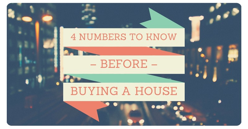 4 Numbers to know before buying a house